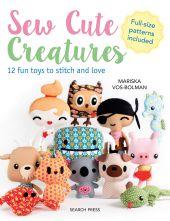 Sew Cute Creatures Beginners Sewing Paperback Book